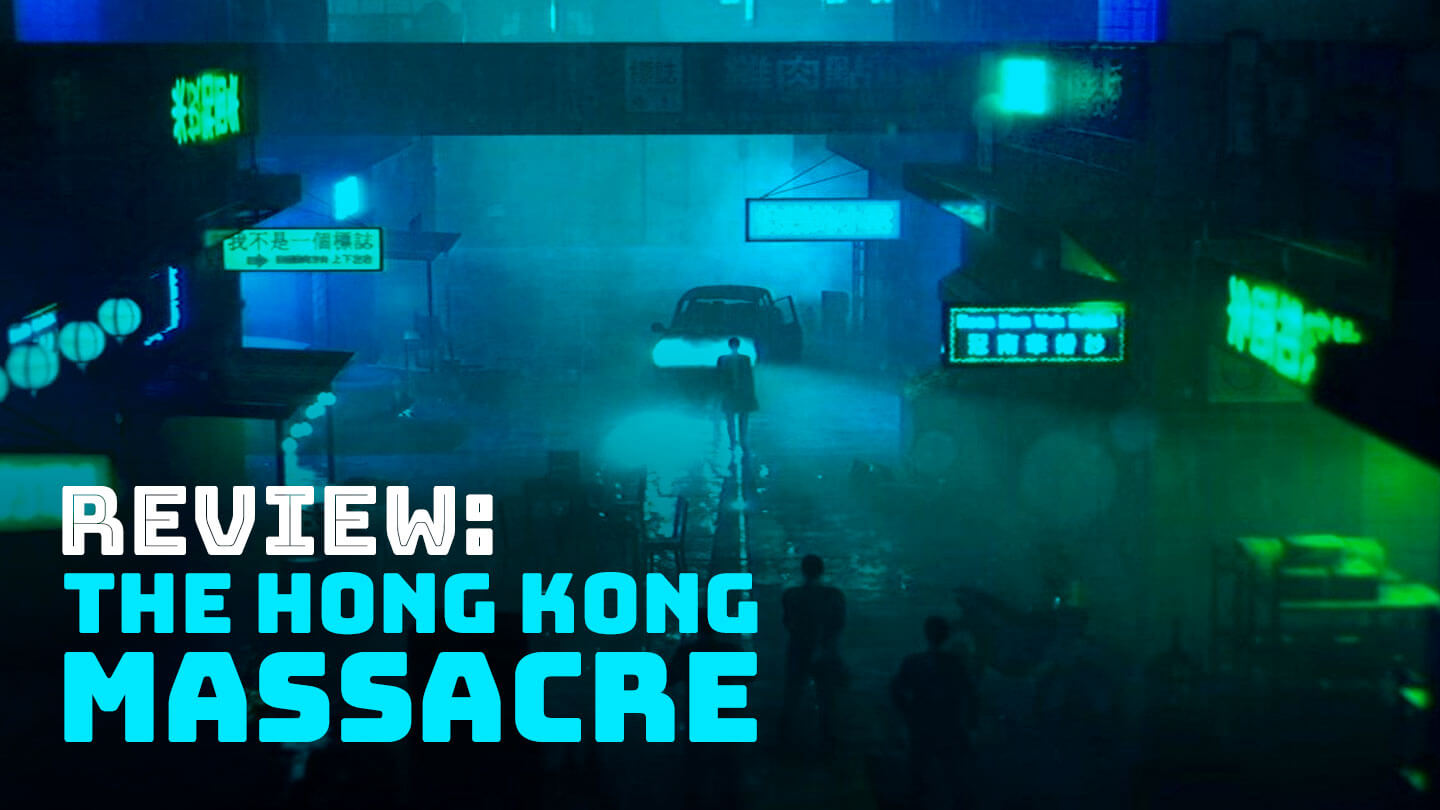 Review: The Hong Kong Massacre is a bloody good time