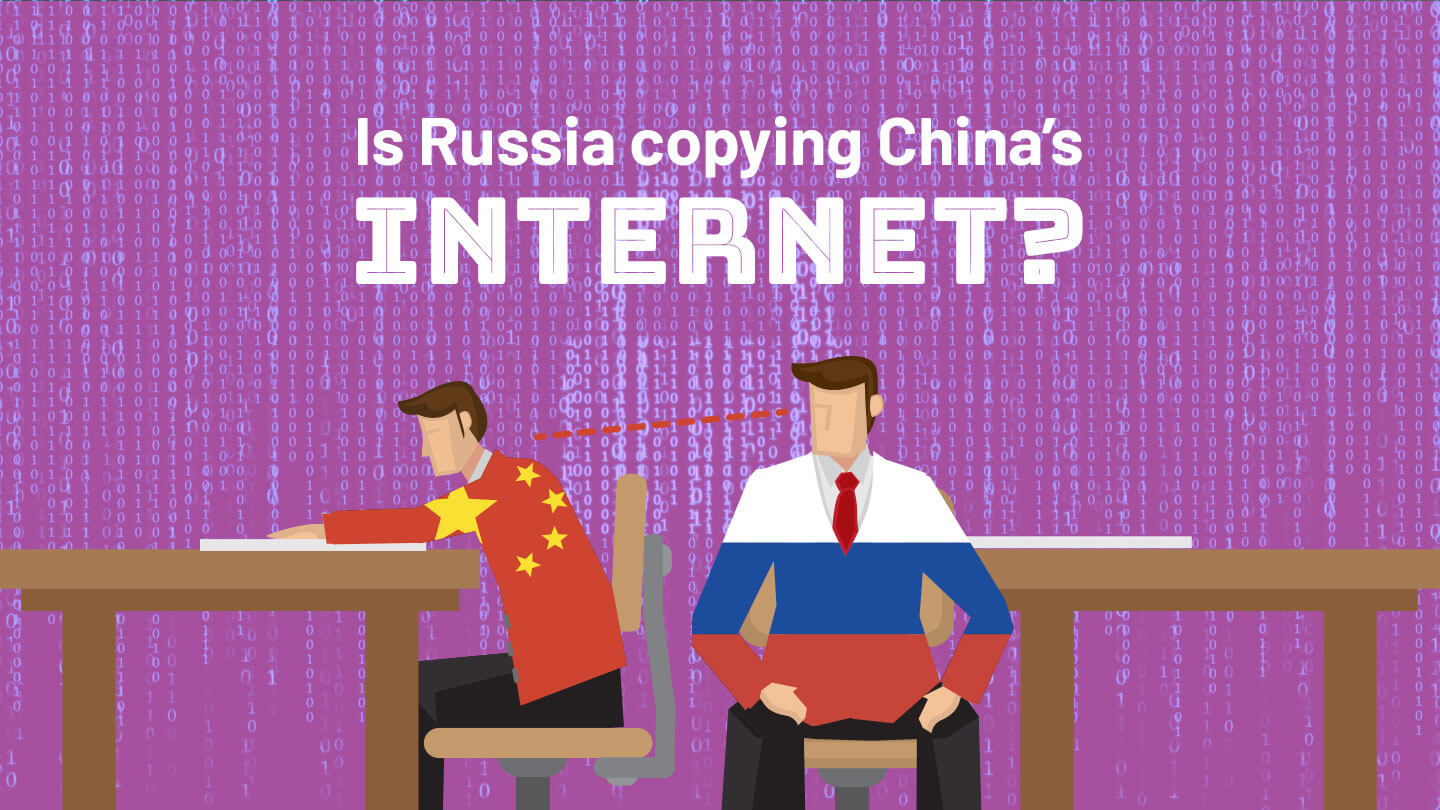 Is Russia building its own version of China's Great Firewall?