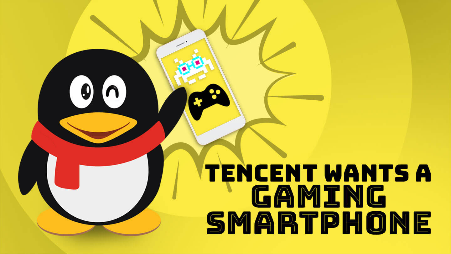Tencent wants its own gaming phone