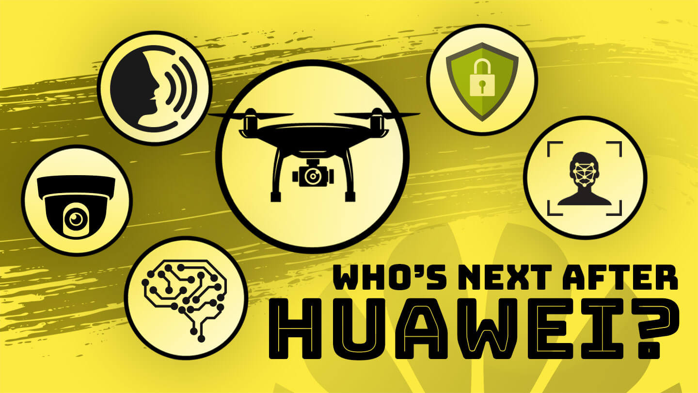 After Huawei, which Chinese tech companies will the US target next?
