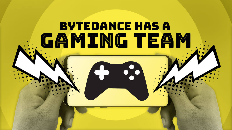 TikTok maker said to be building a gaming team