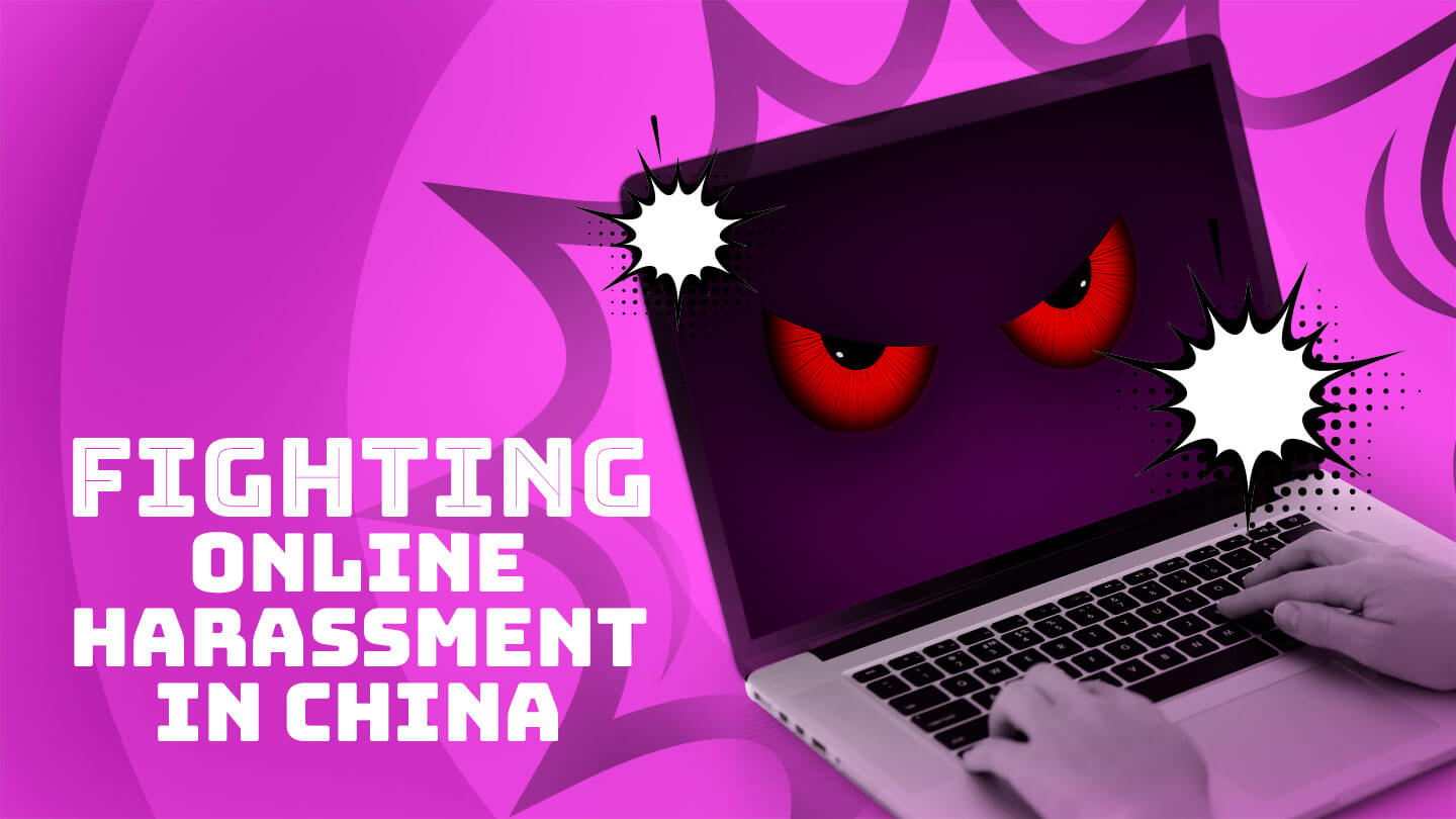 Fighting online harassment is hard in China's strictly-monitored cyberspace