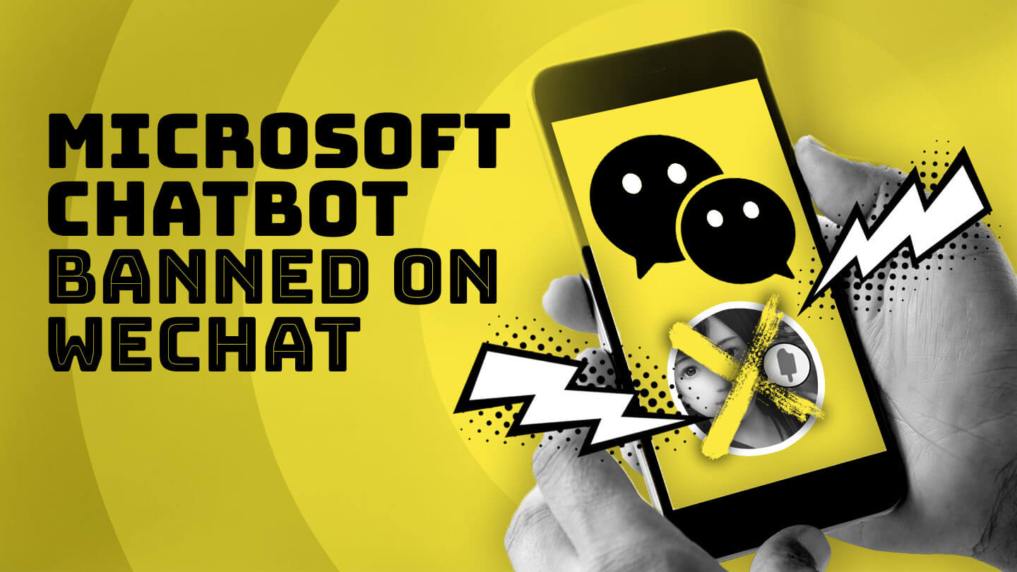 Microsoft's Chinese chatbot banned by WeChat as China tightens censorship of online speech
