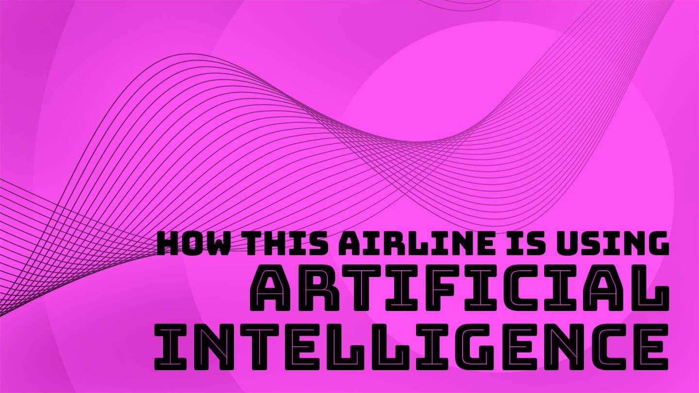 This airline uses AI to monitor customer complaints