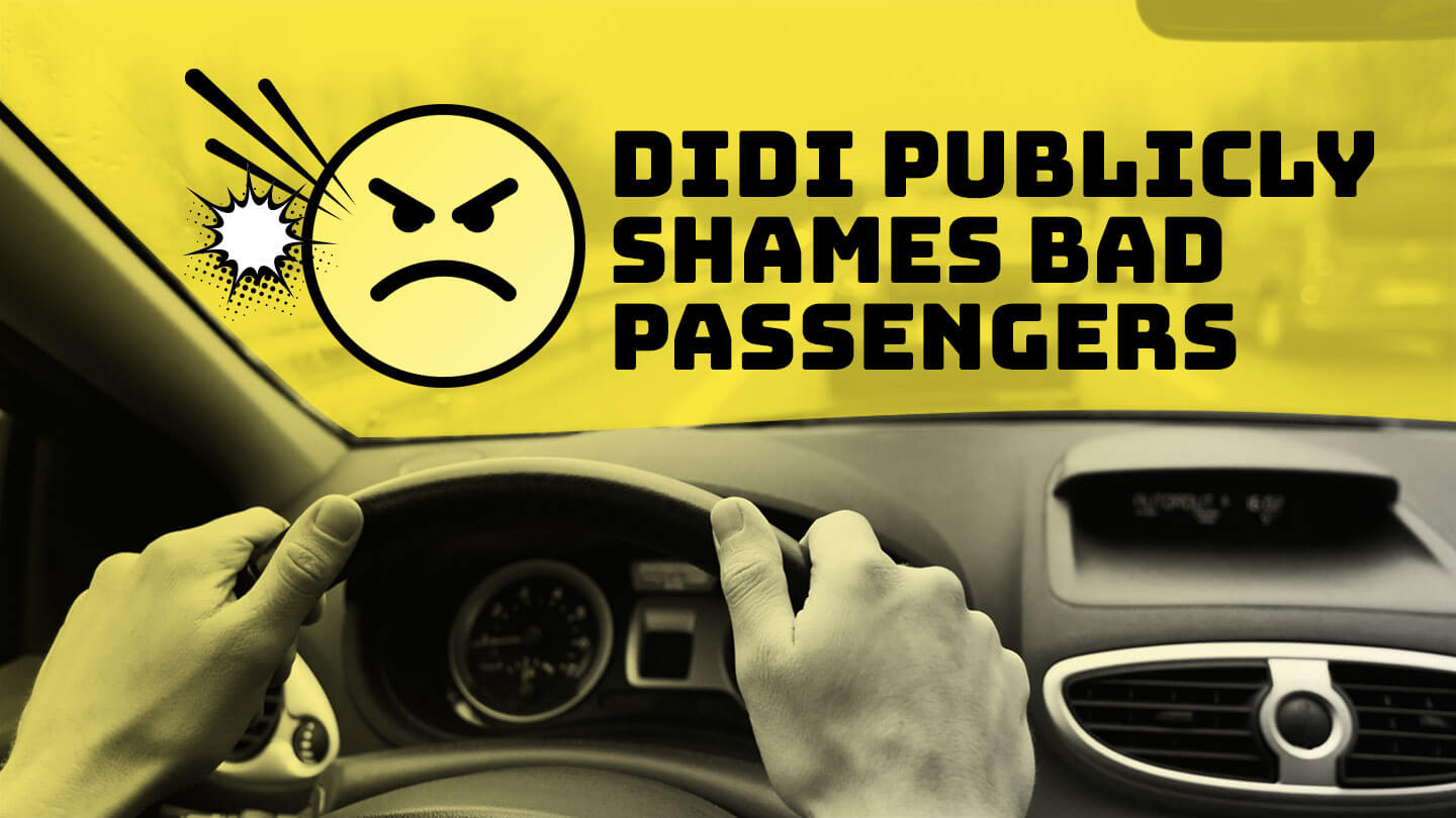 Ride-hailing giant Didi is trying to shame bad drivers and passengers with public lists