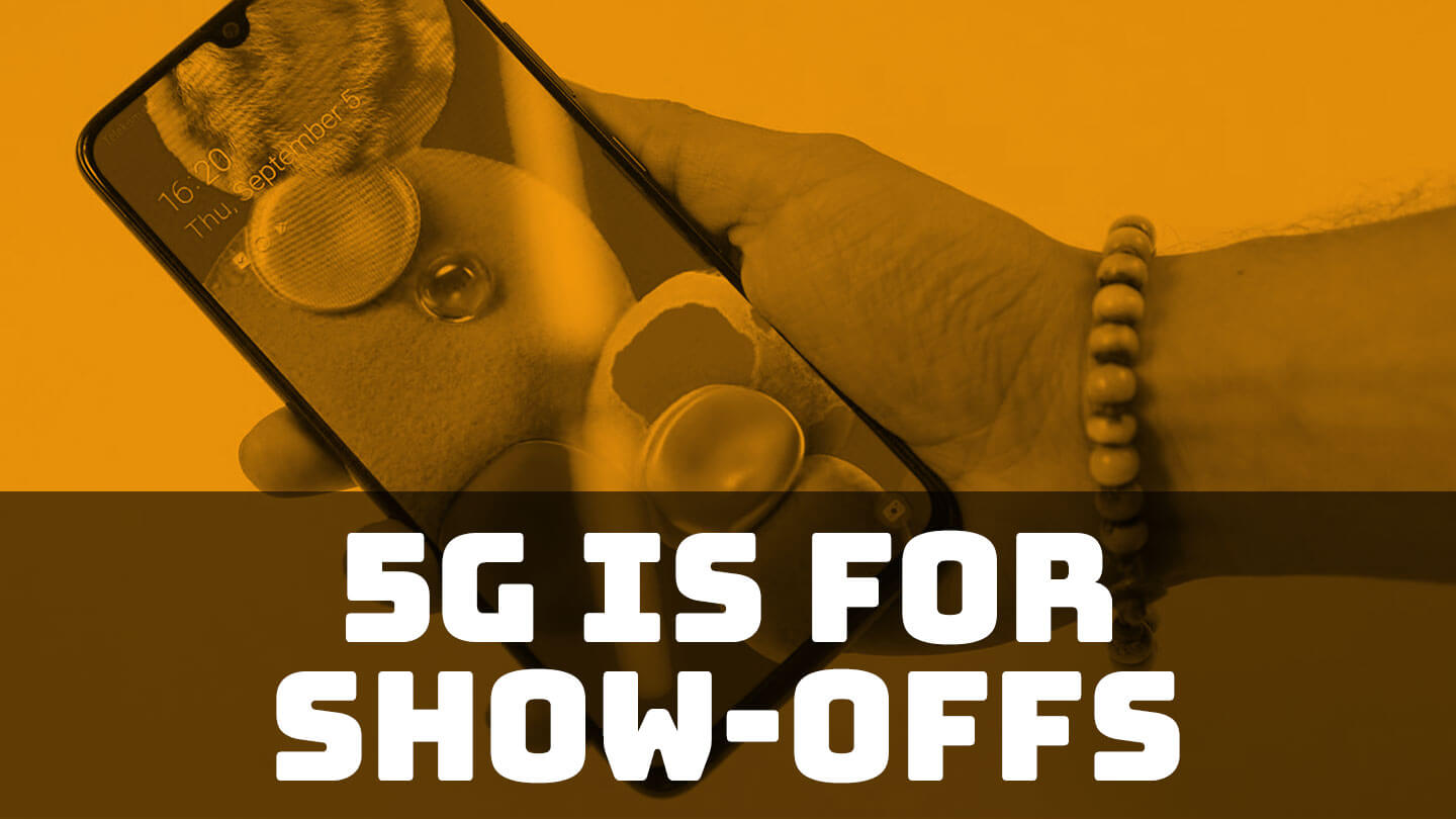 The biggest benefit of 5G phones is showing them off, say analysts   Abacus