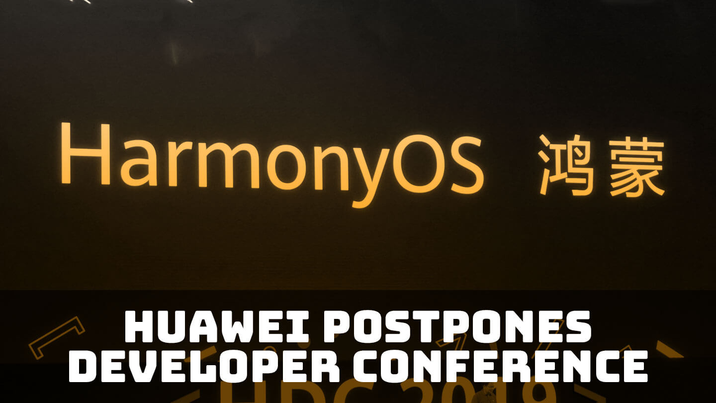 Huawei postpones developer conference because of coronavirus - Huawei is scrapping a major event and moving it online, similar to moves from Xiaomi and Oppo since MWC 2020 was canceled   Abacus