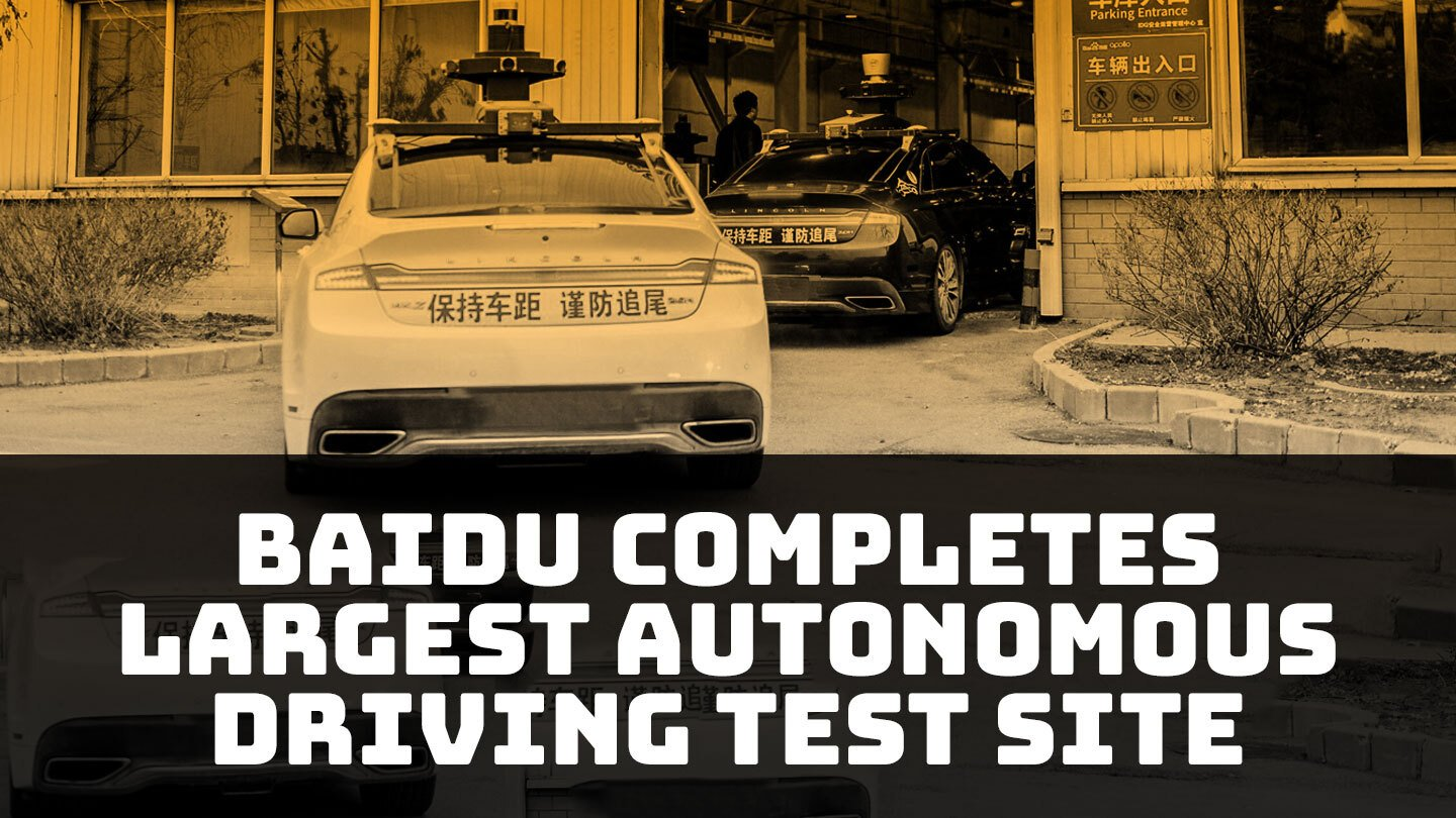 Baidu now has the largest autonomous driving test site in the world - Baidu says its new Apollo Park facility in Beijing is145,300 sq ft and has more than 200 self-driving cars | Abacus
