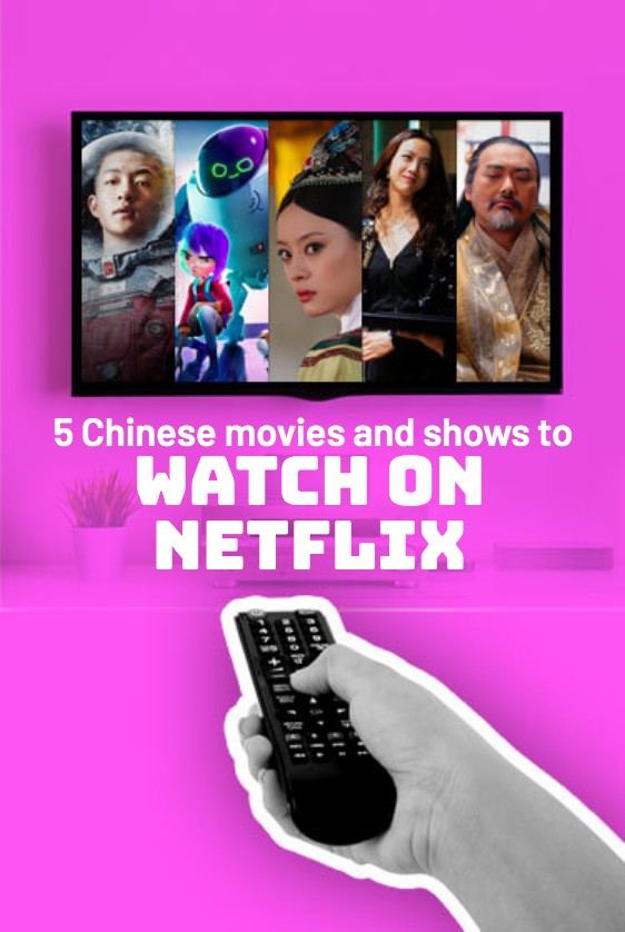 Five Chinese movies and shows you should watch on Netflix | Abacus