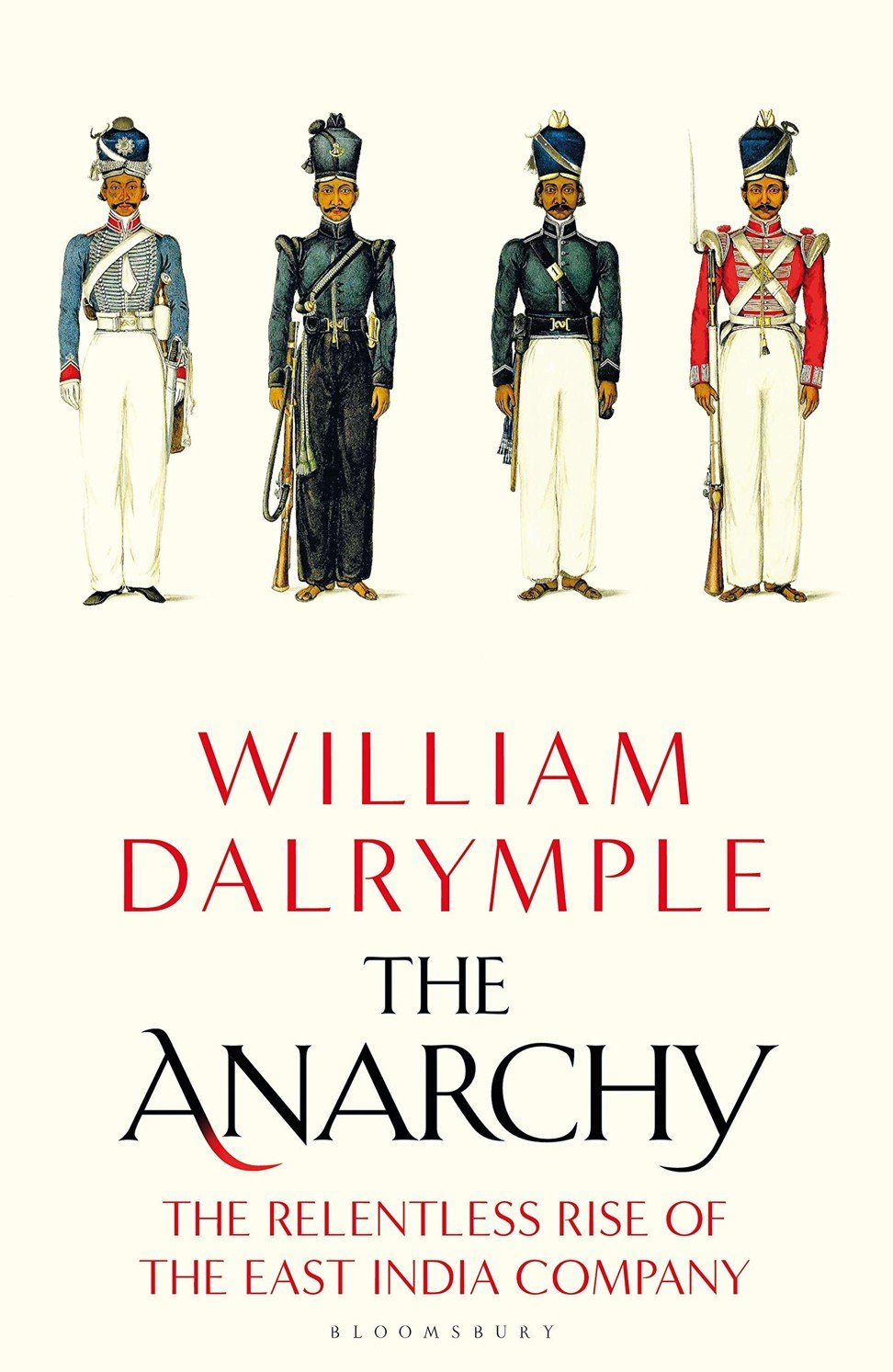The Anarchy: how the East India Company looted India, and became too big to fail, explored by William Dalrymple