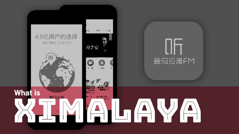 Ximalaya, the podcasting startup behind iTunes and Spotify rival Himalaya