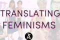 In June 2018, a campaign was launched to fund Translating Feminisms, which translates works by female Asian writers. Photo: courtesy of Tilted Axis Press