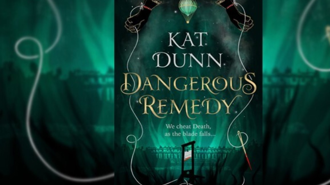 'Dangerous Remedy' book review: a fascinating tale of the French revolution - with a supernatural twist