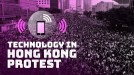 How technology fuels Hong Kong's protesters