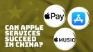 Apple is pivoting to services, but will that work in China?