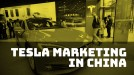 Tesla turns to marketing in China's competitive electric vehicle market