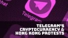 A new cryptocurrency from Telegram could give Hong Kong protesters decentralized payments