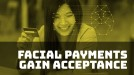 Facial recognition payments are becoming increasingly acceptable in China