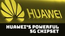 Huawei says Kirin 990 is the most powerful 5G chipset in the world