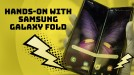 Using the Samsung Galaxy Fold will change your opinion of foldable phones