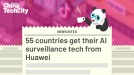 55 countries get their AI surveillance tech from Huawei