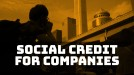 Even companies are now concerned about China's social credit system