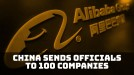 China assigns government officials to 100 companies including Alibaba