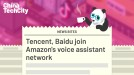 Tencent, Baidu join Amazon's voice assistant network