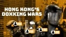 Doxxing has become a powerful weapon in the Hong Kong protests
