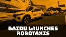 Baidu launches its robotaxi service, but only in Hunan
