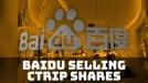 Baidu is selling a third of its stake in Ctrip for $1 billion