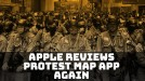 Apple reviewing decision to reject a map app popular with Hong Kong protesters