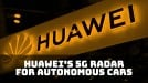 Huawei is developing radar for self-driving cars using 5G