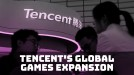 Tencent wants to make more games for a global audience