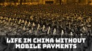 Life in China without Alipay or WeChat Pay is still rough