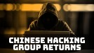 Chinese hacking group relaunches global attacks after years-long hiatus