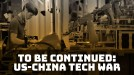 There might be an initial trade deal, but it won't stop the US-China tech war