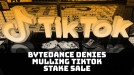 ByteDance denies it's considering selling part of TikTok over US pressure