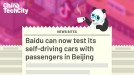 Baidu can now test its self-driving cars with passengers in Beijing