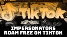 TikTok struggles with impersonators and fake accounts