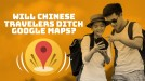 Can Alibaba and Baidu convince Chinese travelers to ditch Google Maps?