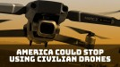 The US may ground 1,000 drones, reportedly due to China spy fears