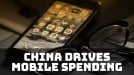 Mobile spending could reach US$380 billion in 2020 thanks to China
