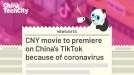 CNY movie to premiere on China's TikTok because of coronavirus