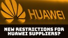 New restrictions coming for Huawei suppliers, says US commerce secretary