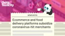Ecommerce and food delivery platforms subsidize coronavirus-hit merchants