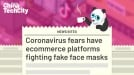 Coronavirus fears have ecommerce platforms fighting fake face masks