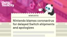 Nintendo blames coronavirus for delayed Switch shipments and apologizes