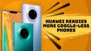 Huawei will release more phones without Google in Europe and beyond