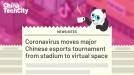 Coronavirus moves major Chinese esports tournament from stadium to virtual space